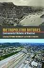 Metropolitan Natures: Environmental Histories of Montreal by University of Pittsburgh Press (Microfilm, 2011)