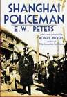 Shanghai Policeman by E. W. Peter (Paperback, 2014)