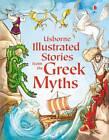 Illustrated Stories from the Greek Myths by Usborne Publishing Ltd (Hardback, 2011)