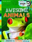 Explore Your World Awesome Animals by Miles Kelly Publishing Ltd (Paperback, 2012)