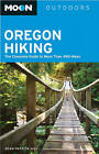 Moon Oregon Hiking: The Complete Guide to More Than 490 Hikes by Sean Patrick Hill, Megan McMorris (Paperback, 2010)