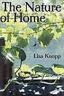 The Nature of Home: A Lexicon and Essays by Lisa Knopp (Paperback, 2004)