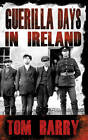 Guerilla Days in Ireland by Tom Barry (Paperback, 2013)