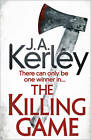 The Killing Game by J. A. Kerley (Paperback, 2013)