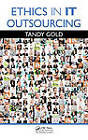 Ethics in IT Outsourcing by Tandy Gold (Hardback, 2012)