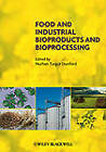 Food and Industrial Bioproducts and Bioprocessing by Iowa State University Press (Hardback, 2011)