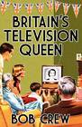 Britain's Television Queen by Bob Crew (Paperback, 2012)