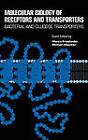 Molecular Biology of Receptors and Transporters: Bacterial and Glucose Transporters: v. 137, Pt. A: Molecular Biology of Receptors and Transporters - Bacterial and Glucose Transporters by Elsevier Science Publishing Co Inc (Hardback, 1992)