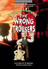 The Wrong Trousers: Student's Book: Students's Book by Nick Park (Paperback, 1998)