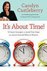 It's About Time!: 10 Smart Strategies to Avoid Time Traps and Invest Yourself Where It Matters by Carolyn Castleberry (Paperback, 2009)