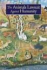 The Animals' Lawsuite Against Humanity: An Illustrated Tenth Century Iraqi Ecological Fable by Ikwan Al-Safa (Paperback, 2005)