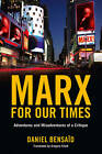 Marx for Our Times: Adventures and Misadventures of a Critique by Daniel Bensaid (Paperback, 2009)