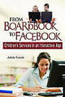 From Boardbook to Facebook: Children's Services in an Interactive Age by Adele M. Fasick (Paperback, 2011)