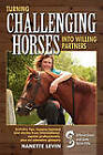 Turning Challenging Horses Into Willing Partners by Nanette J Levin (Paperback, 2010)