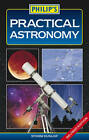 Philip's Practical Astronomy by Octopus Publishing Group (Paperback, 2012)