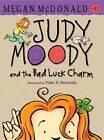 Judy Moody and the Bad Luck Charm by Megan McDonald (Hardback, 2012)