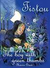 Tistou, the Boy with Green Thumbs by Maurice Druon (Hardback, 2012)