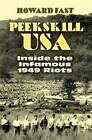 Peekskill USA: Inside the Infamous 1949 Riots by Howard Fast (Paperback, 2006)