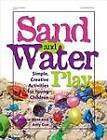 Sand and Water Play: Simple, Creative Activities for Young Children by Amy Cox, Sherrie West (Paperback)