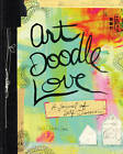 Art Doodle Love: A Journal of Self-Discovery by Dawn DeVries Sokol (Paperback, 2013)