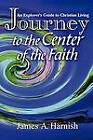 Journey Center Christian Faith by HARNISH JAMES A (Paperback, 2002)
