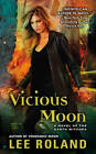 Vicious Moon: A Novel of the Earth Witches by Lee Roland (Paperback, 2013)
