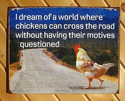 Rooster Crossing Road FUNNY TIN SIGN why did cross the rustic metal chicken 1834