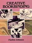 Creative Bookbinding by Pauline Johnson (Paperback, 1990)