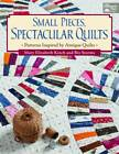 Small Pieces, Spectacular Quilts: Patterns Inspired by Antique Quilts by Mary Elizabeth Kinch, Biz Storms (Paperback, 2012)