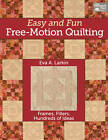 Easy and Fun Free-motion Quilting by Eva Larkin (Paperback, 2012)