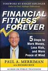 Financial Fitness Forever:  5 Steps to More Money, Less Risk, and More Peace of Mind by Paul A. Merriman, Richard Buck (Hardback, 2011)