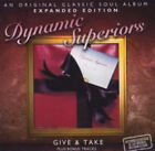 Give & Take (Expanded Edition) von Dynamic Superiors (2012)
