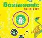 Bossasonic - Club Life (2009)