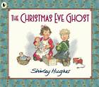 The Christmas Eve Ghost by Shirley Hughes (Paperback, 2012)
