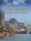 The Ganges: India's Sacred River by Molly Aloian (Paperback, 2010)