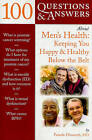 100 Questions and Answers About Men's Health: Keeping You Happy and Healthy Below the Belt by Pamela Ellsworth (Paperback, 2009)