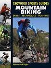 Mountain Biking: Skills, Techniques, Training by James McKnight (Paperback, 2012)