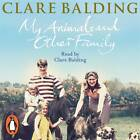 My Animals and Other Family by Clare Balding (CD-Audio, 2012)