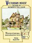 Victorian House Designs in Authentic Full Color: 75 Plates from the  Scientific American -- Architects and Builders Edition,  1885-1894 by Dover Publications Inc. (Paperback, 1997)