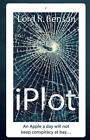 iPlot: An Apple a Day Does Not Keep Conspiracy at Bay by Lord R. Benson (Paperback, 2012)