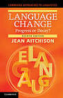 Language Change: Progress or Decay? by Jean Aitchison (Hardback, 2012)