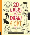 20 Ways to Draw a Cat and 44 Other Awesome Animals: A Sketchbook for Artists, Designers, and Doodlers by Julia Kuo (Paperback, 2013)