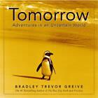 Tomorrow: Adventures in an Uncertain World by Bradley Trevor Greive (Hardback, 2003)