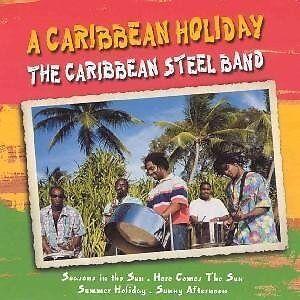 Caribbean Steel Band - Caribbean Holiday (2003) freepost