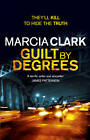 Guilt by Degrees: l by Marcia Clark (Hardback, 2012)