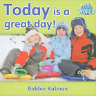 Today is a Great Day! by Bobbie Kalman (Paperback, 2010)