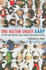 One Nation Under AARP: The Fight Over Medicare, Social Security, and America's Future by Frederick R. Lynch (Paperback, 2011)