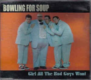 Bowling-For-Soup-Girl-all-The-Bad-Guys-Want-cd-maxi-single-incl-video