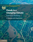 Floods in a Changing Climate: Hydrologic Modeling by D. Nagesh Kumar, P. P. Mujumdar (Hardback, 2012)