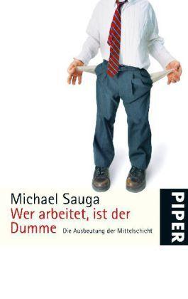 Wer arbeitet, ist der Dumme: Die Ausbeutung der Mittelschicht<br>Aktuali ... /4